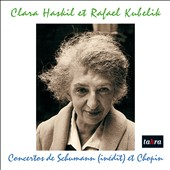 Schumann: Piano Concerto; Chopin: Piano Concerto no. 2 / Clara Haskil, piano