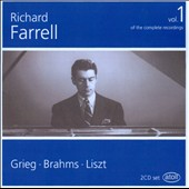 Pianist Richard Farrell: Complete Recordings, Vol. 1 - works by Grieg, Brahms & Liszt
