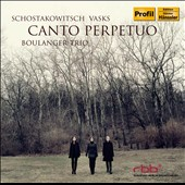 Canto Perpetuo - Peteris Vasks: Episodi e Canto Perpetuo; Shostakovich: Trios nos. 1 & 2; Boulanger Trio