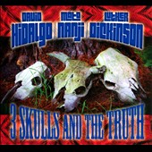 David Hidalgo/Mato Nanji/Luther Dickinson: 3 Skulls and the Truth [Digipak] *