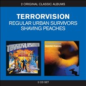 Terrorvision: Classic Albums: Regular Urban Survivors/Shaving Peaches