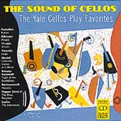 The Sound of Cellos - The Yale Cellos Play Favorites