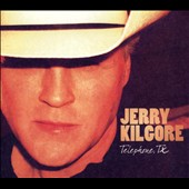 Jerry Kilgore: Telephone, TX [Digipak]