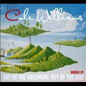 Cole Williams: Out Of The Basement, Out Of The Box [EP] [Digipak]