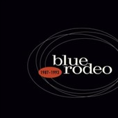 Blue Rodeo: Blue Rodeo: 1987-1993