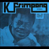 K. Frimpong & His Cubano Fiestas: The K. Frimpong & His Cubano Fiestas [Digipak]