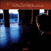 El Nino Machuca: Searching Your South (Buscando Tu Sur)