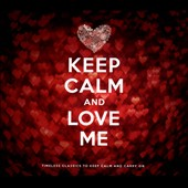 Various Artists: Keep Calm & Love Me [Digipak]
