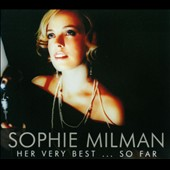 Sophie Milman: Her Very Best... So Far [Digipak]