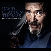 David Clayton-Thomas: A Blues for the New World [Digipak]