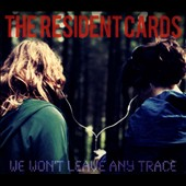 The Resident Cards: We Won't Leave Any Trace [Digipak]