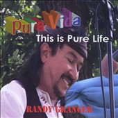 Randy Granger: Pura Vida: This is Pure Life