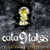 Cata9tales: Hello Maybe Everything