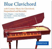 20th Century Music for Clavichord, Harpsichord and Recorder by Ellington, Hoddinot, Ridout et al. / Blue Clavichord