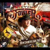 Kevin Fowler: How Country Are Ya? [Digipak] *