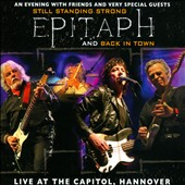Epitaph: Still Standing Strong and Back In Town: Live At the Capitol, Hanover