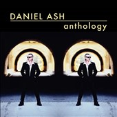 Daniel Ash: Anthology [Digipak] *