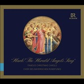Hark! The Herald Angels Sing: Famous Christmas Carols / Chor des Bayerischen Rundfunks; Francois Leleux, oboe