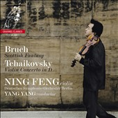 Bruch: Scottish Fantasy; Tchaikovsky: Violin Concerto in D / Ning Feng, violin