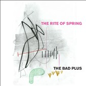 The Bad Plus: The  Rite of Spring [3/25]