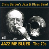 Chris Barber's Jazz & Blues Band: Jazz Me Blues: the 70s