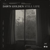 Dawn Golden: Still Life [Digipak] *