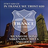 Mike Saint-Jules/Sneijder/Menno de Jong: In Trance We Trust, Vol. 20
