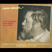 Charles Laughton (Actor/Director)/Hanns Eisler (Conductor)/Bertolt Brecht (Poet/Playwright): Dear Brecht...:Audio Documants Of A Collaboration: Hollywood/New York 1944-1947 [Digipak]