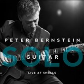 Peter Bernstein (Guitar): Solo Guitar: Live at Smalls [Slipcase]