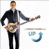 Stanley Clarke (Double Bass)/Stanley Clarke Band: Up [Digipak]