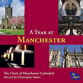 A Year at Manchester / The Choir of Manchester Cathedral directed by Christopher Stokes