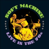Soft Machine: Live in the 70s