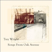Trey Wright: Songs from Oak Avenue [3/10] *