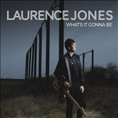 Laurence Jones: What's It Gonna Be