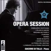 Opera Session: Piano Transcriptions from Italian Opera - Donizetti, Puccini, Bellini, Rossini, Verdi et al. / Giacomo di Tollo, piano