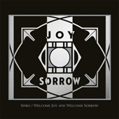 Spiro: Welcome Joy and Welcome Sorrow [Slipcase]