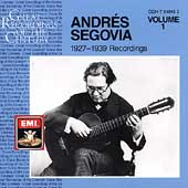 Andr&#233;s Segovia - Recordings 1927-39 Vol 1