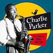 Charlie Parker (Sax): The Complete Dial Masters