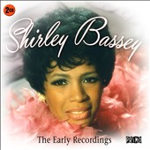 Shirley Bassey: The Early Recordings *