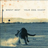 Brent Best: Your Dog, Champ