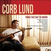 Corb Lund: Things That Can't Be Undone [Slipcase]
