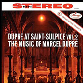 Dupre at Saint-Sulpice, Vol. 2: The Music of Marcel Dupre