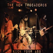 New Trocaderos: Kick Your Ass [EP] [Slipcase] *