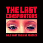The Last Conspirators: Hold That Thought Forever [Digipak] *
