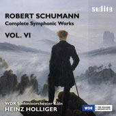 Schumann: Complete Symphonic Works, Vol. 6 / WDR SO Cologne, Heinz Holliger