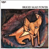 Brigid Mae Power: Brigid Mae Power [Digipak]
