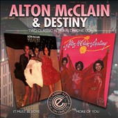 Alton McClain & Destiny: It Must Be Love/More of You