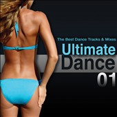 Various Artists: Ultimate Dance, Vol. 1: The Best Dance Tracks and Mixes