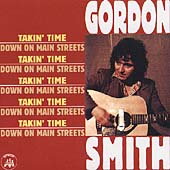 Gordon Smith: Takin' Time/Down on Main St.