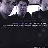 Martin Sasse Trio/Martin Sasse: Here We Come *